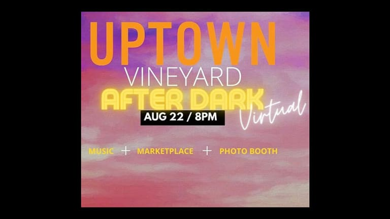 You're Invited to the Virtual UPTOWN Vineyard After Dark 2020