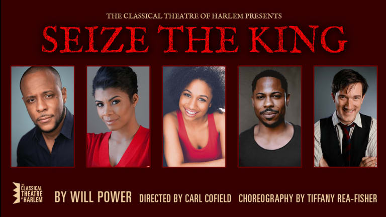 The Classical Theatre of Harlem Presents 'Seize the King'